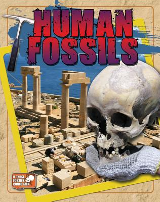 Human Fossils By Hyde, Natalie