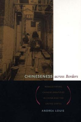 Chineseness Across Borders By Louie, Andrea