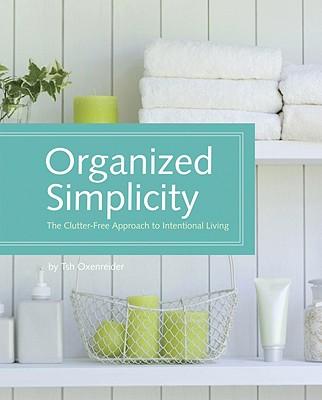 Organized Simplicity By Oxenreider, Tsh